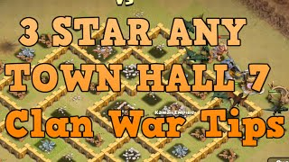 Best Town Hall 7 Clan War Attack Strategy - 3 Star Any TH7 - Clash of Clans Tips
