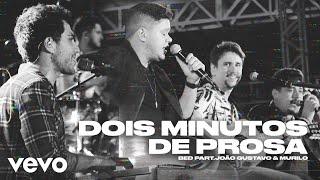 Bruninho & Davi - 2 Minutos de Prosa (Ao Vivo) ft. João Gustavo e Murilo
