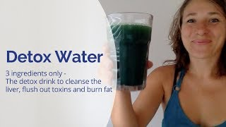Detox Water - My Best Detox Drink Recipe to Help Cleanse Your Liver & Remove Toxins & Burn Fat