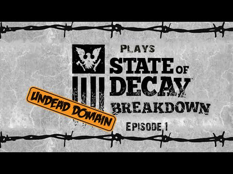State of Decay: Breakdown - Episode 1 - Looking For Group