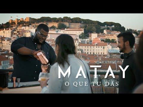 Matay - O Que Tu Dás (Official Video)