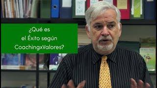 ¿Qué es el Éxito según CoachingxValores?