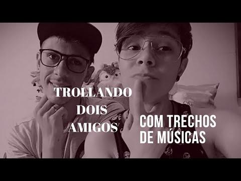 TROLLEI Dois amigos com trechos de músicas Sertanejas