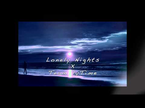 Lonely Nights X TeamFlyTime