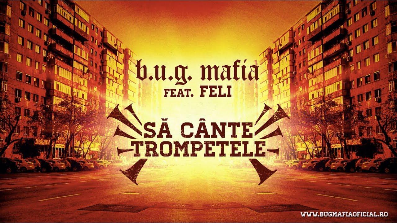 B.U.G. Mafia - Sa Cante Trompetele (feat. Feli) (Prod. Tata Vlad)