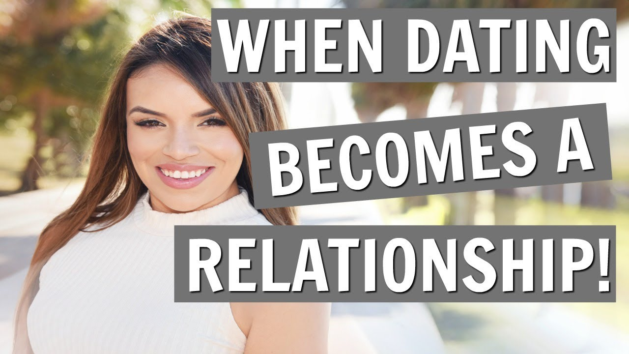 How do you know when dating becomes a relationship