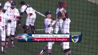 BASEBALL VS REGIS Friday - MSU Denver