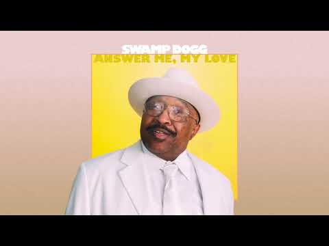Swamp Dogg - Answer Me, My Love (Official Audio)