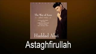 Haddad Alwi - Astaghfirullah