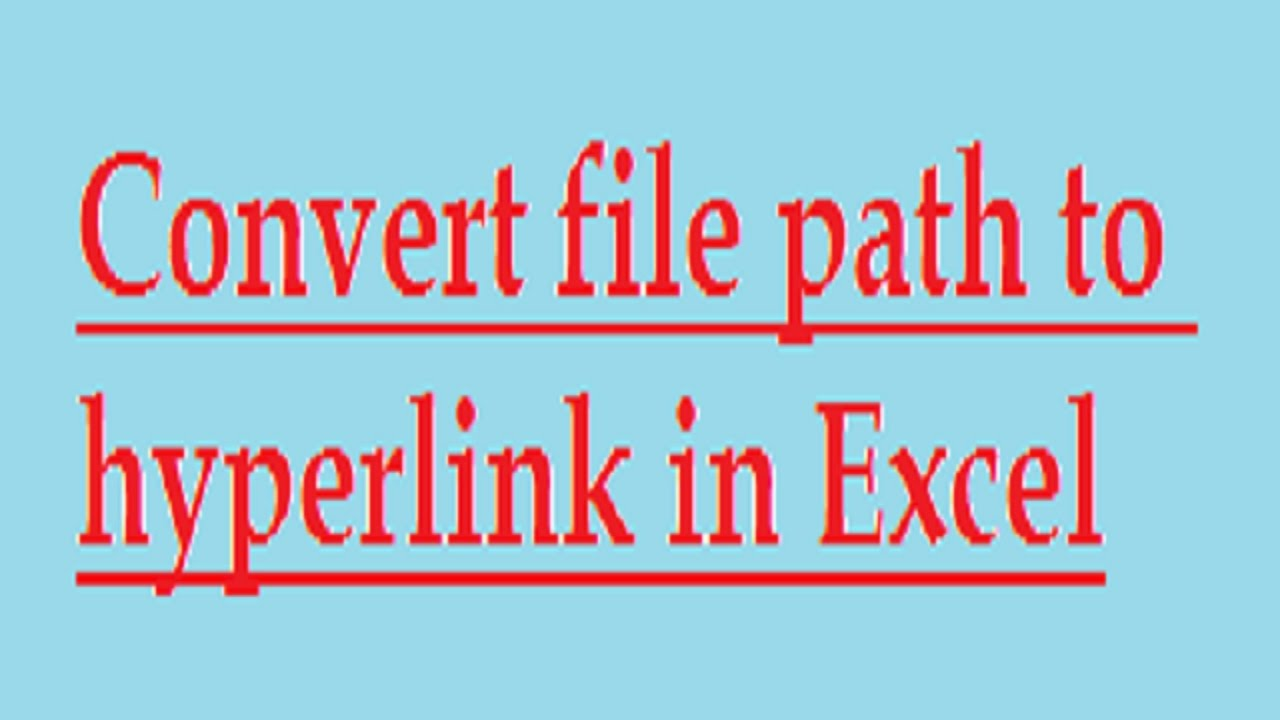 How to convert file path to hyperlink in Excel?