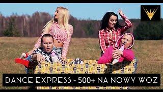 Dance Express - 500 + na nowy wóz (Oficjalny teledysk)