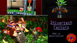Donkey Kong 64 Remix - Shivertech Factory [Frantic Factory, Shiver Star Factory, Fear Factory]