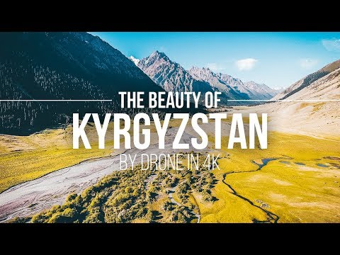 The Beauty Of Kyrgyzstan – By Drone In 4K | Kirgistan Drohnenflug | Kyrgyzstan Aerial | Reisetipps