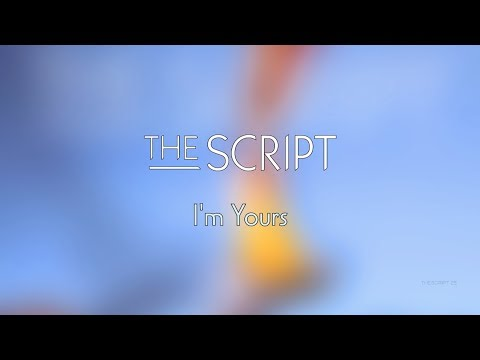 The Script - I'm Yours | Lyrics