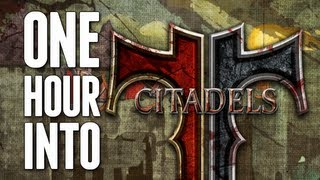"""One Hour Into """"Citadels"""" [PC]"""