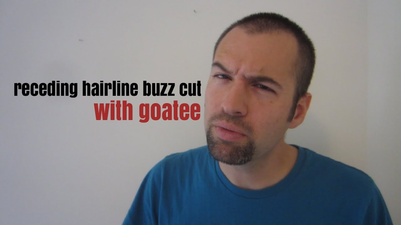 Receding Hairline Buzz Cut With Goatee Youtube