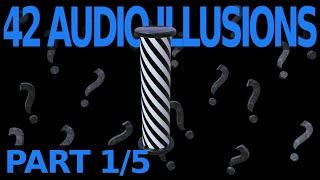 42 Audio Illusions & Phenomena!  Part 1/5 of Psychoacoustics
