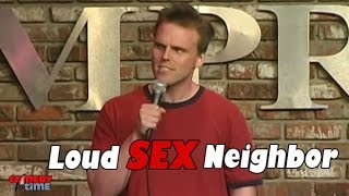 Stand Up Comedy by Eddie Pence - Loud Sex Neighbor