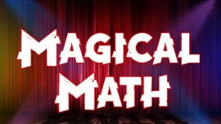 Magical Math | Amaze With these Fantastic Magic Tricks | Mix n Math | LetsTute