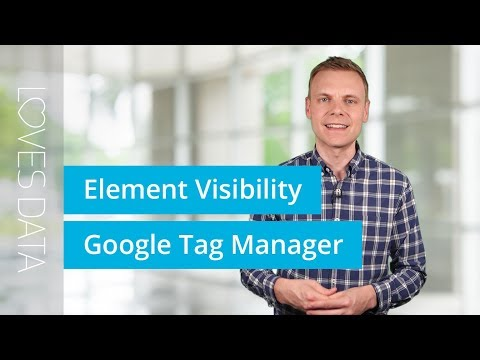 Element Visibility Trigger In Google Tag Manager – How To Track Website Elements