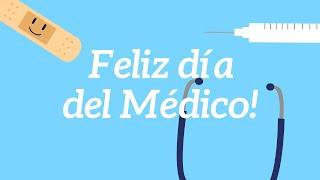 ¡Feliz día del Médico! Un mensaje muy especial