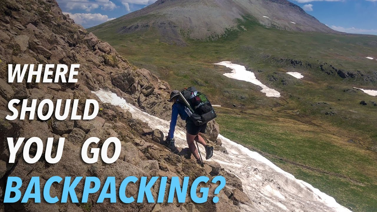 Important Things To Consider For Finding The Best Backpacking Trip Location