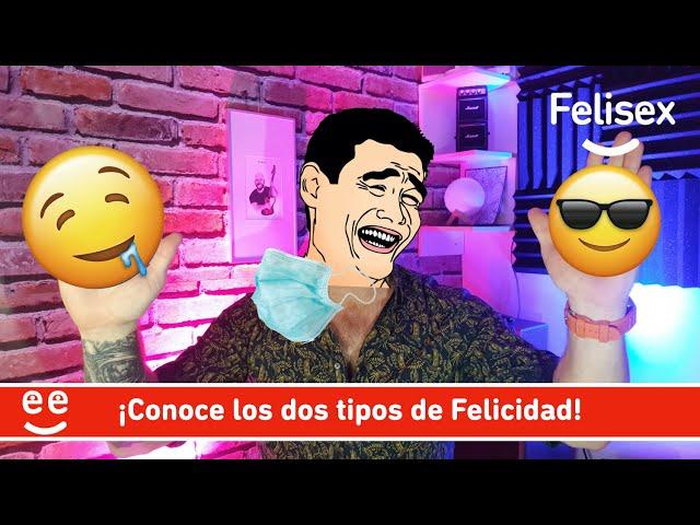 Como ser más feliz... conoce los dos tipos de felicidad - #Felisex - Jaime Sanchez