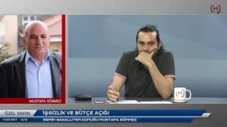 İşsizlik ve bütçe açığı. Konuk: Mustafa Sönmez