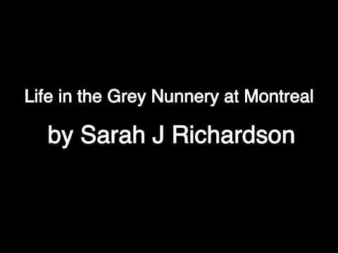 Life in the Grey Nunnery at Montreal by Sarah J Richardson