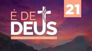 Devocional É de Deus - Nº 21