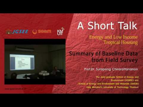Energy and Low Income Tropical Housing Project #by Prof. Dr. Surapong Chirarattananon