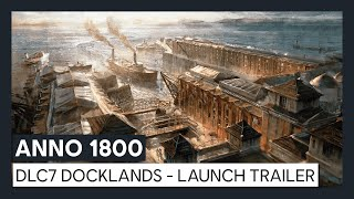 ANNO 1800 DLC7 DOCKLANDS - LAUNCH TRAILER