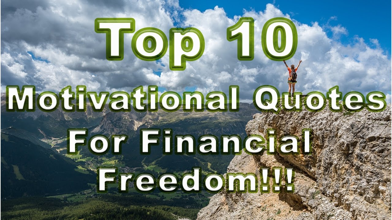 Financial Freedom Quotes Top 10 Motivational Quotes For Financial Freedom From Successful
