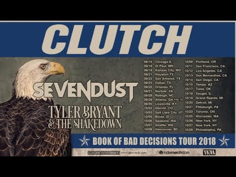 Clutch and Sevendust tour - US/Canada fall Book Of Bad Decisions Tour..!
