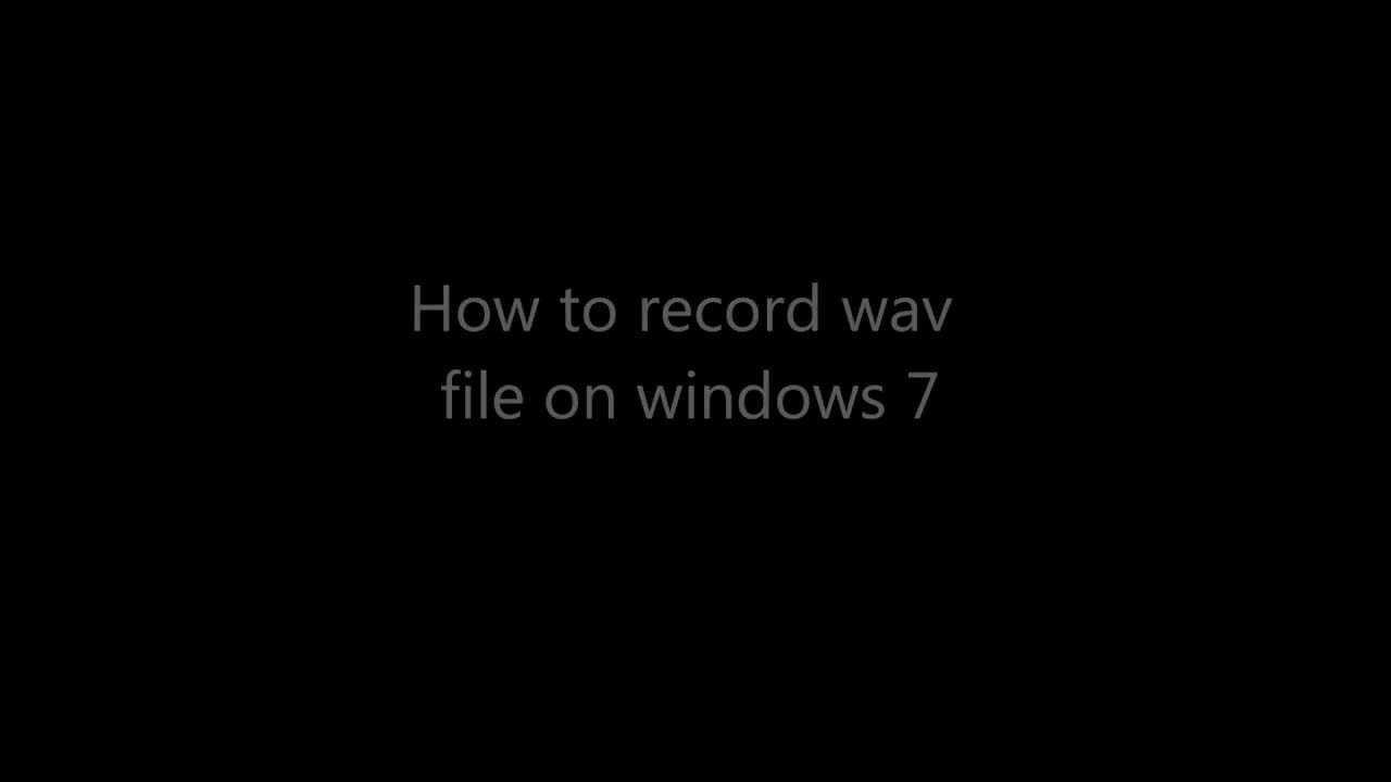 how to record wav file on windows 7 youtube - Halloween Wav Files