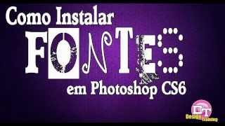 Como Instalar Fontes no Photoshop CS6