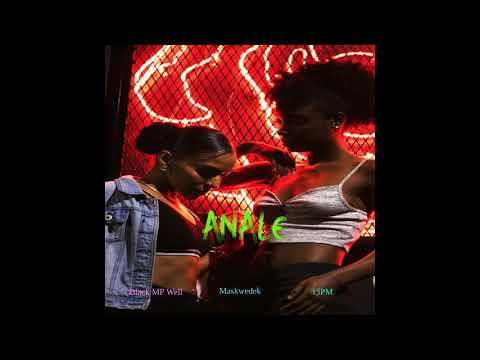 Anale [Official Audio] - BLACK MP WELL x MASKWÈDÈK x 13PM