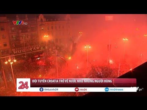 ĐT Croatia và ĐT Pháp trở về nước - Tái hiện hình ảnh niềm cảm hứng U23 Việt Nam - Tin Tức VTV24