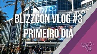 BlizzCon 2015 Vlog #3: Primeiro dia de Con!