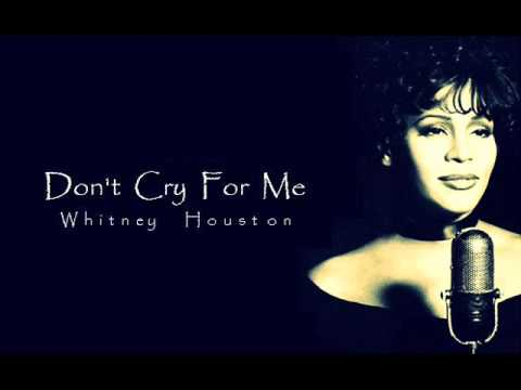 Whitney Houston - Don't Cry For Me