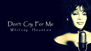 Whitney Houston Don 39 t Cry For Me.mp3