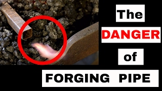 The Danger of Forging Pipe: Blacksmith Tips and Tricks