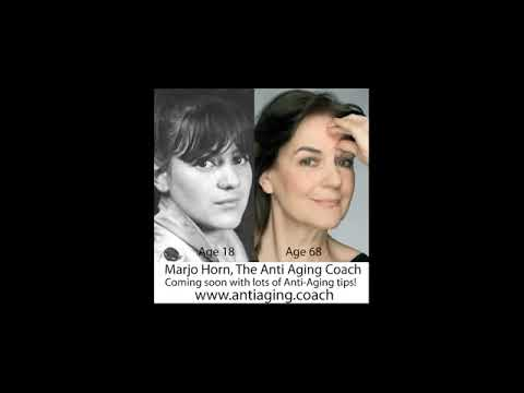 Anti Aging Coach - Marjo Horn from age 18 to age 68.