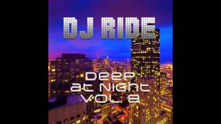 DJ Ride - Deep at Night Vol.8