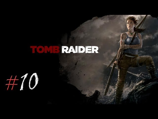 Смотреть прохождение игры Tomb Raider. Серия 10 - Он настоящий герой.