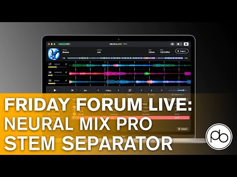 Friday Forum Live: Separating Acapellas and Stems in Neural Mix Pro with JC and Ben Bristow