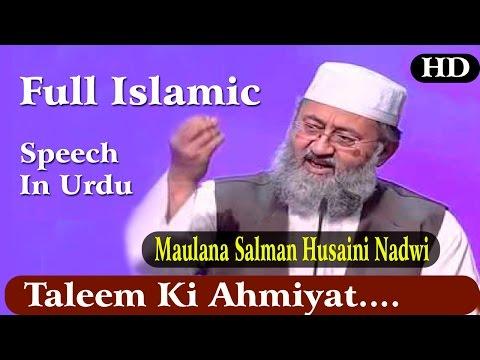 Taleem Ki Ahmiyat    Latest Islamic New Speech In Urdu   By-Maulana Salman Husaini Nadwi