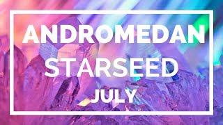 ANDROMEDAN Starseed ⭐️July Energy Reading ✨