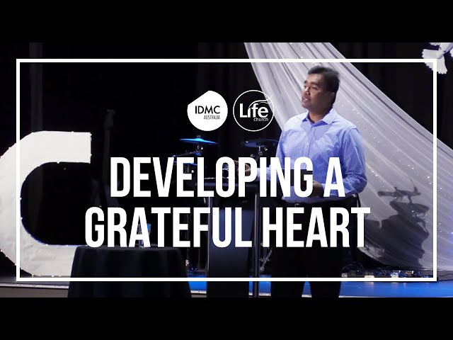 Developing A Grateful Heart  I  Rev Paul Jeyachandran