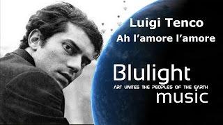 Luigi Tenco - Ah l